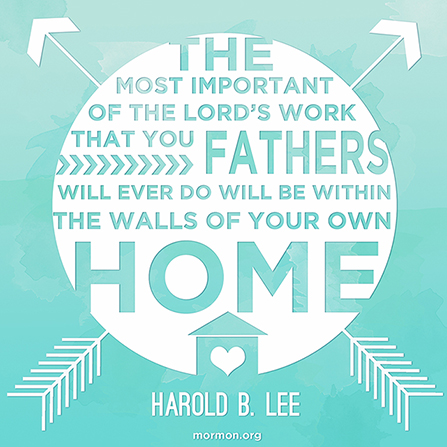 "A plain blue background with an arrow graphic and a quote by President Harold B. Lee: ""The most important … work … will be within the walls of your own home."""