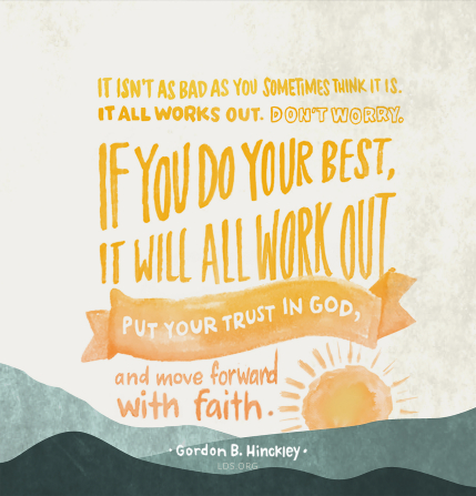 "A watercolor illustration of the sun over mountains with the quote, ""It isn't as bad as you sometimes think it is. It all works out. Don't worry. If you do your best, it will all work out. Put your trust in God, and move forward with faith."""