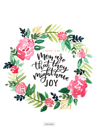 """Watercolor painting of a quote from 3 Nephi 2:25 reading """"Men are that they might have joy.""""  English language."""