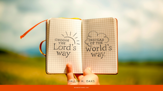 "A notebook with a quote by Elder Dallin H. Oaks: ""Choose the Lord's way instead of the world's way."""
