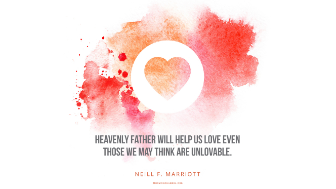 "A watercolor heart with a quote by Sister Neill F. Marriott: ""Heavenly Father will help us love even those we may think are unlovable."""