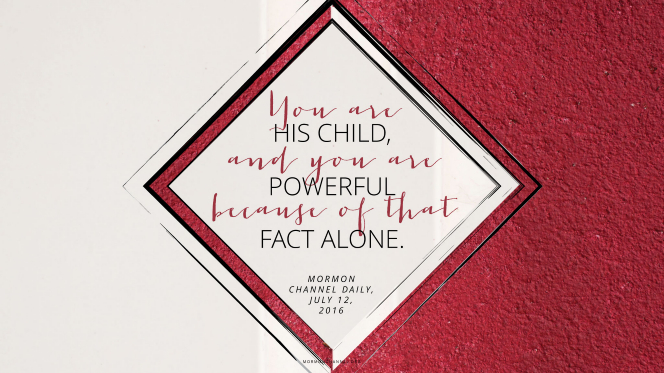 "A graphic of a white diamond against a white and red background with the words, ""You are His child, and you are powerful because of that fact alone."""