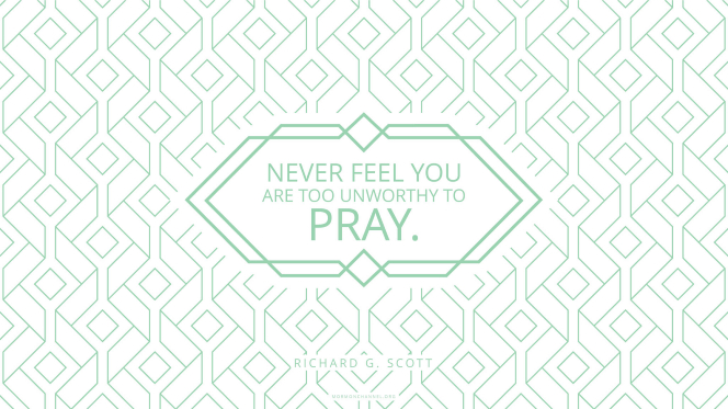 "A geometric tiling pattern with a quote by Elder Richard G. Scott: ""Never feel you are too unworthy to pray."""