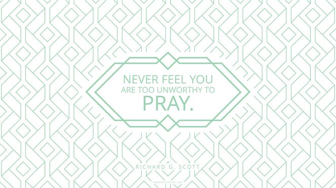 Never Unworthy To Pray