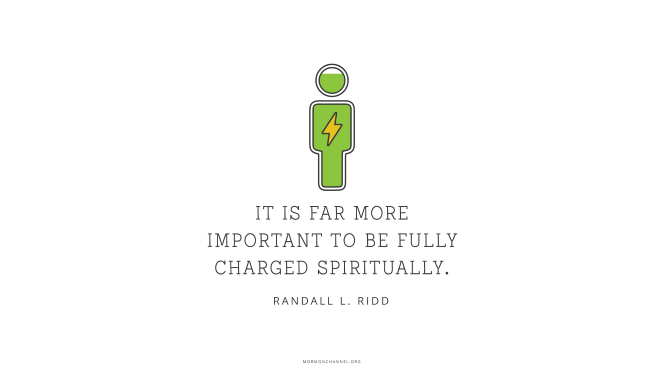 "A person-shaped charging icon with a quote by Brother Randall L. Ridd: ""It is far more important to be fully charged spiritually."""