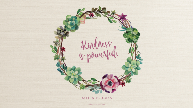 "A wreath of succulents with a quote by Elder Dallin H. Oaks: ""Kindness is powerful."""
