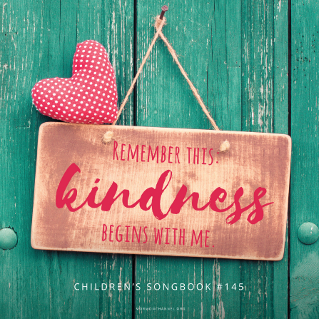 "A green plank wall with a rustic wooden sign displaying a quote from the Children's Songbook, 145: ""Remember this: kindness begins with me."""