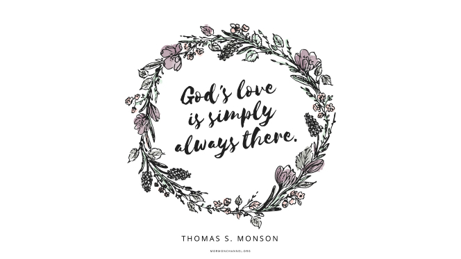 "A wreath of ink-drawn flowers with a quote by President Thomas S. Monson: ""God's love is … simply always there."""