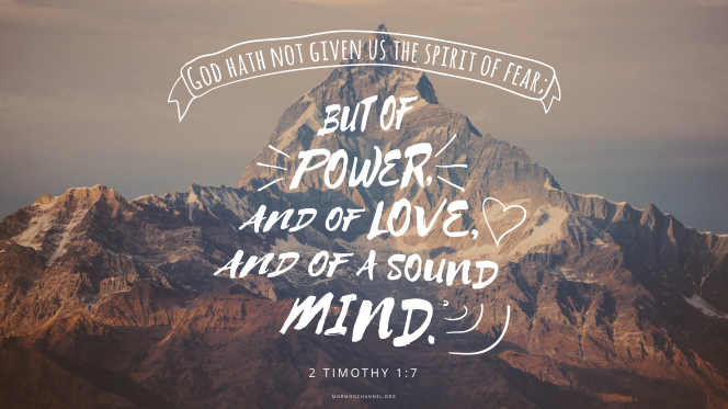 "A rugged mountain with a quote from 2 Timothy 1:7: ""God hath not given us the spirit of fear; but of power, and of love, and of a sound mind."""