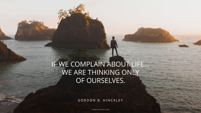 "A man overlooking a bay dotted with islands, with a quote by President Gordon B. Hinckley: ""If we complain about life … we are thinking only of ourselves."""