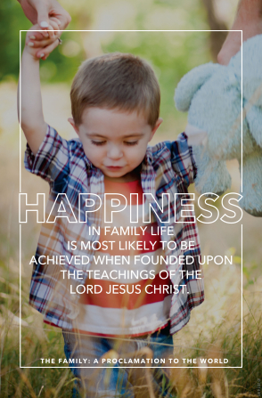 "A photograph of a toddler with his parents, paired with the words ""Happiness in family life [should be] founded upon the teachings of … Jesus Christ."""