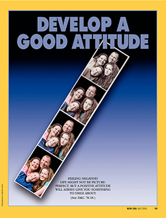 "A conceptual photograph showing four pictures on a strip from a photo booth of a family looking happier with each exposure, paired with the words ""Develop a Good Attitude."""