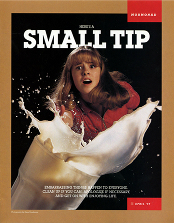 "A conceptual photograph of a young woman tripping and spilling a large glass of milk, paired with the words ""Here's a Small Tip."""