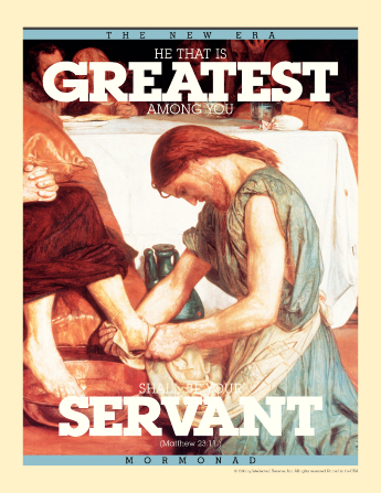 "A painting of Christ washing His Apostles' feet, paired with the words ""He That Is Greatest among You Shall Be Your Servant."""