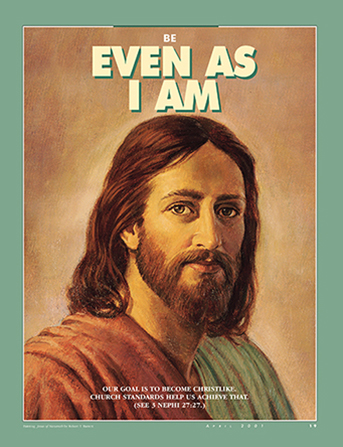 "A painting of the Savior, paired with the words ""Be Even as I Am."""