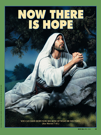 "A painting of the Savior praying in Gethsemane, paired with the words ""Now There Is Hope."""