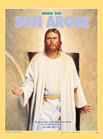 "A painting of the resurrected Savior stepping out of the tomb, paired with the words ""When the Son Arose."""