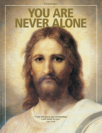 "A painting of the Savior wearing white robes, paired with the words ""You Are Never Alone."""