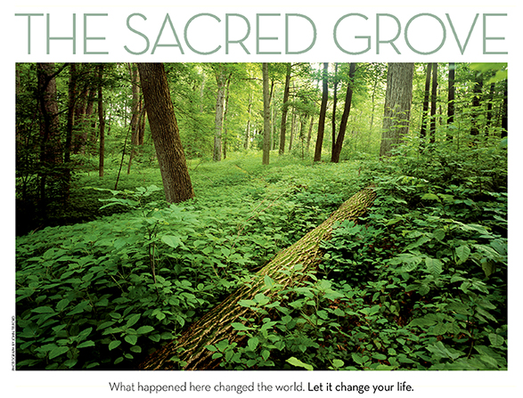 "A photograph of the Sacred Grove bordered by the words, ""The Sacred Grove: What happened here changed the world. Let it change your life."""
