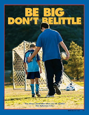 "A photograph of a young man helping a younger child after a soccer game, paired with the words ""Be Big, Don't Belittle."""