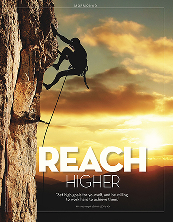 "A photograph of an individual rock climbing with the sun setting in the background, paired with the words ""Reach Higher."""