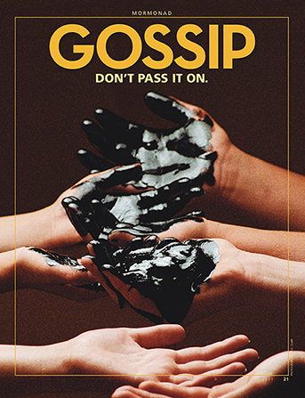"A conceptual photograph showing a row of hands passing black sludge to one another, paired with the words ""Gossip. Don't pass it on."""