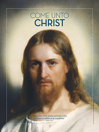 """A painting of the Savior, paired with the words """"Come unto Christ."""""""