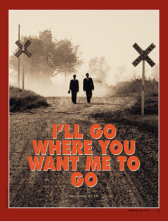 "A poster showing two male missionaries walking down a dusty road, paired with the words ""I'll Go Where You Want Me to Go."""