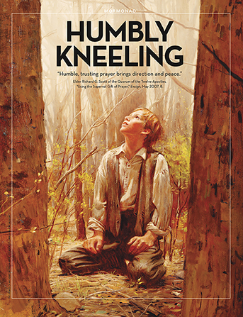 "A painting of Joseph Smith in the Sacred Grove, paired with the words ""Humbly Kneeling."""