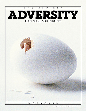 """An image of a large white egg with a small piece cracked open, paired with the words """"Adversity Can Make You Strong."""""""