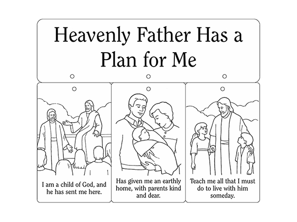 "Illustrations of pre-earth life, parents and a baby, and children next to Christ in heaven, next to the words ""Heavenly Father Has a Plan for Me."""