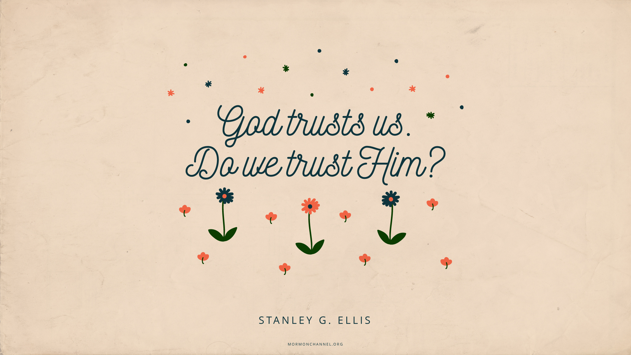 Quote About God Daily Quote God Trusts Usdo We Trust Him  Mormon Channel