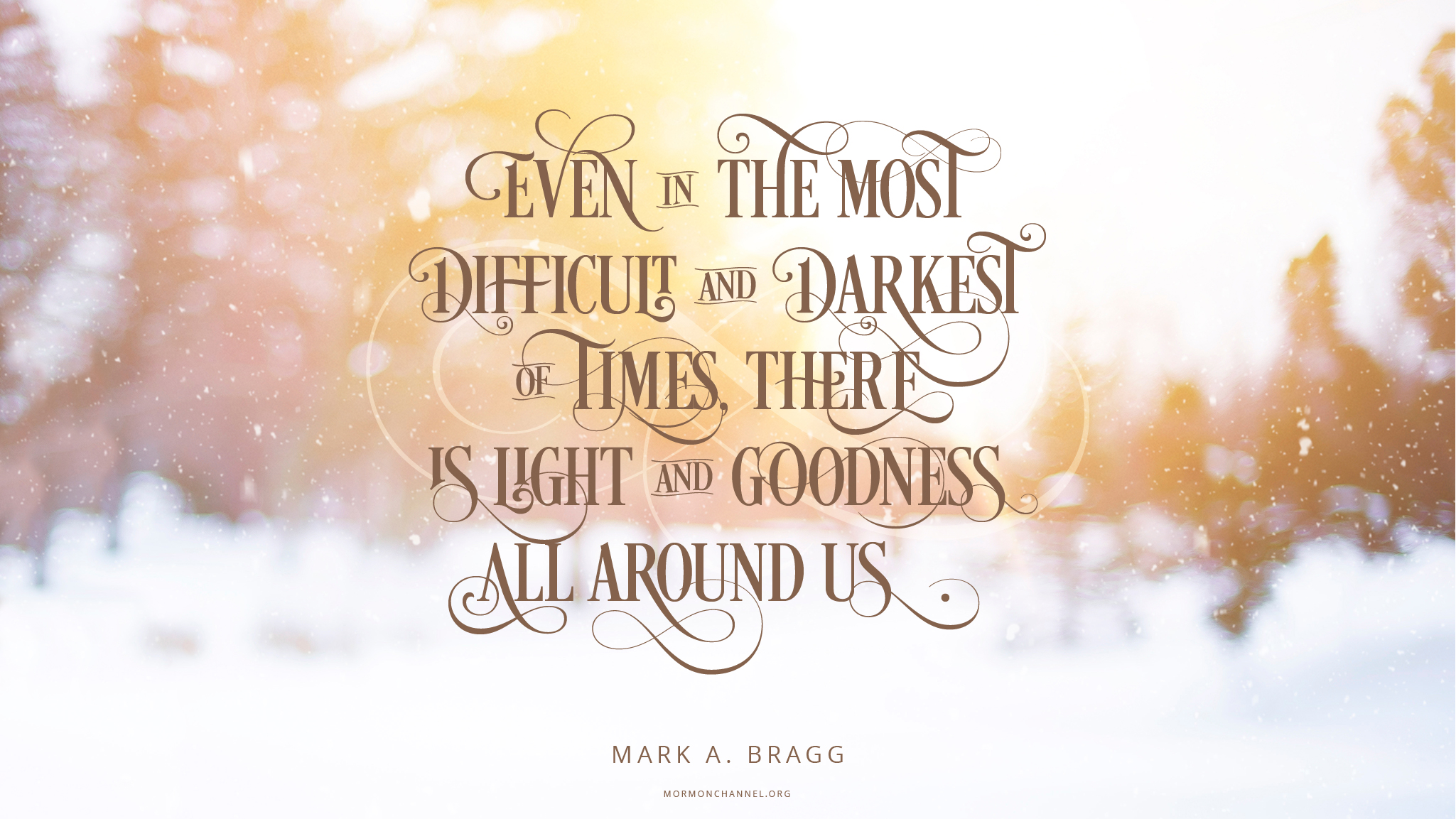 Daily Quote Even In The Darkest Of Times There Is Light Mormon