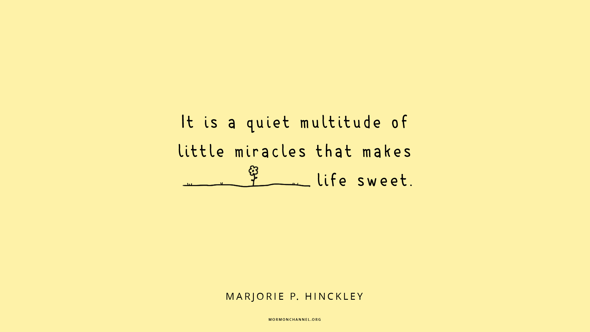Sweet Quotes Daily Quote Little Miracles Make Life Sweet  Mormon Channel