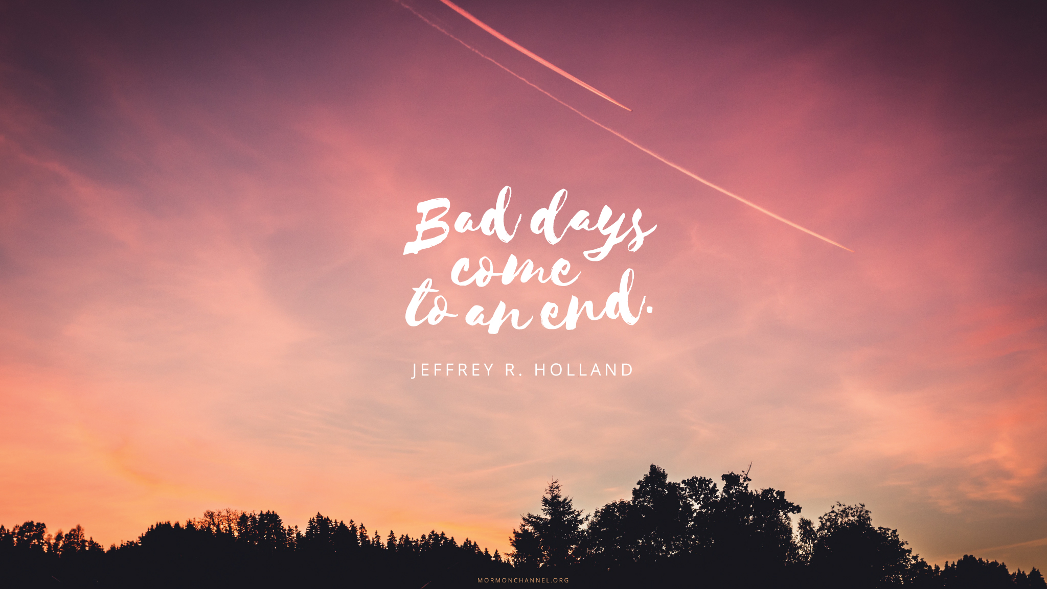 End Quotes Daily Quote Bad Days Come To An End  Mormon Channel