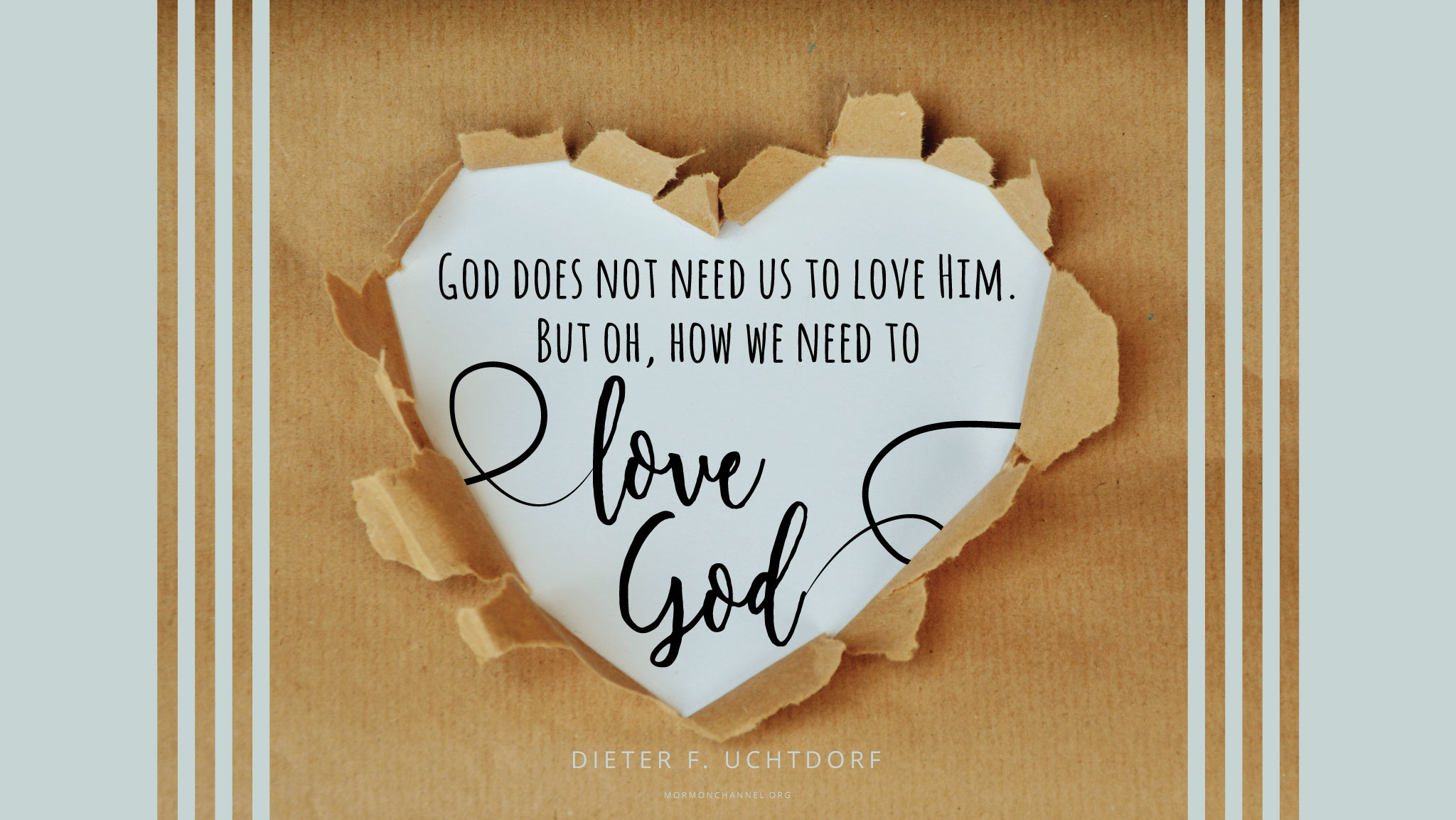 Need Love Quotes For Him Daily Quote God Does Not Need Us To Love Him  Mormon Channel