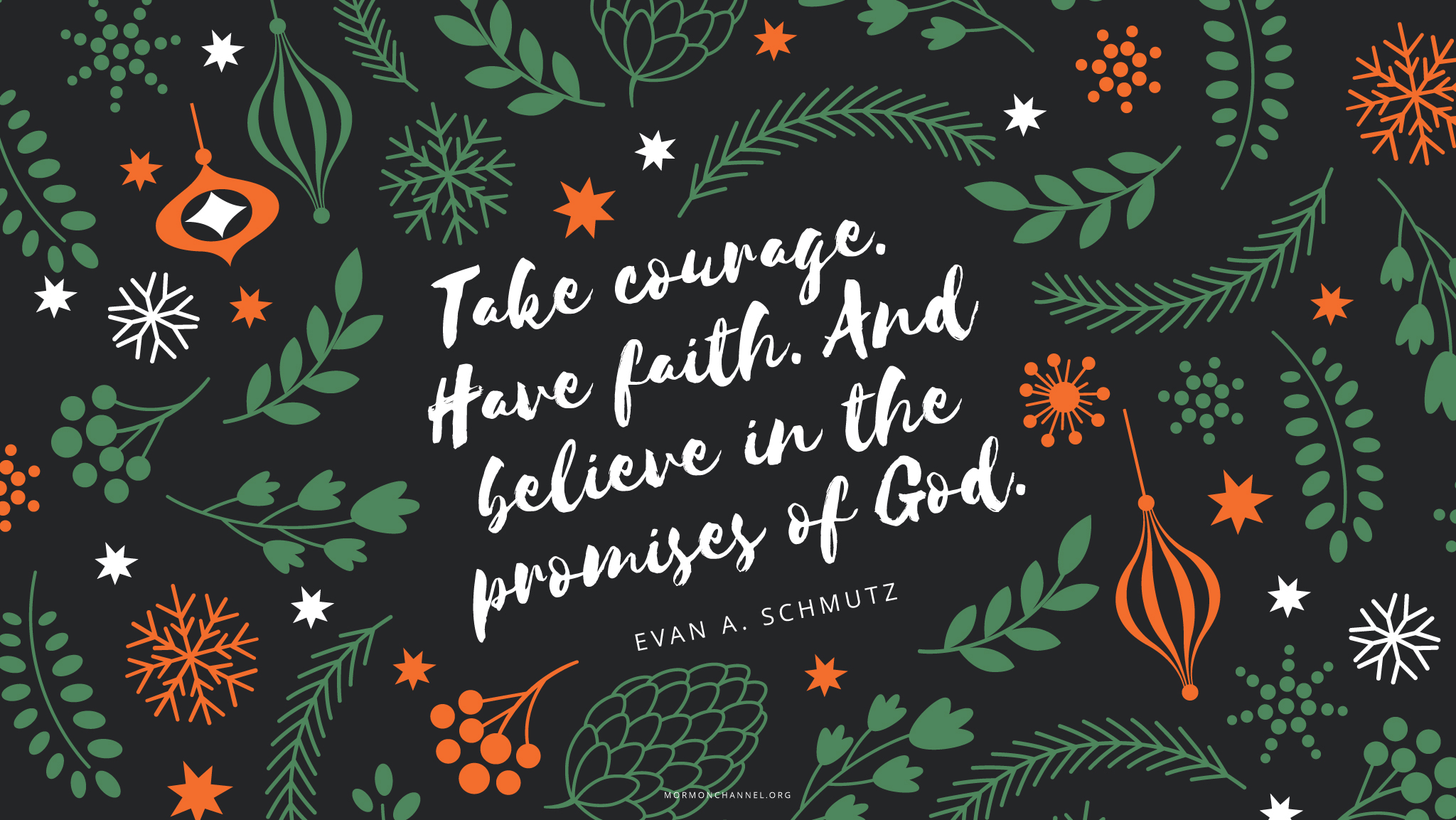 Daily Quote: Take Courage, Have Faith, And Believe