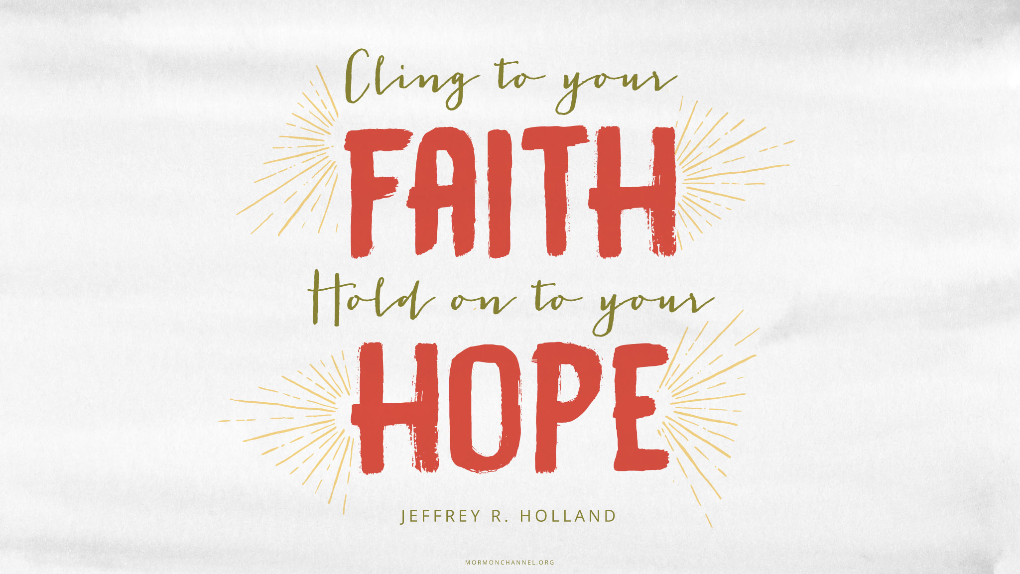 Faith Love Hope Quotes Daily Quote Cling To Your Faith  Mormon Channel