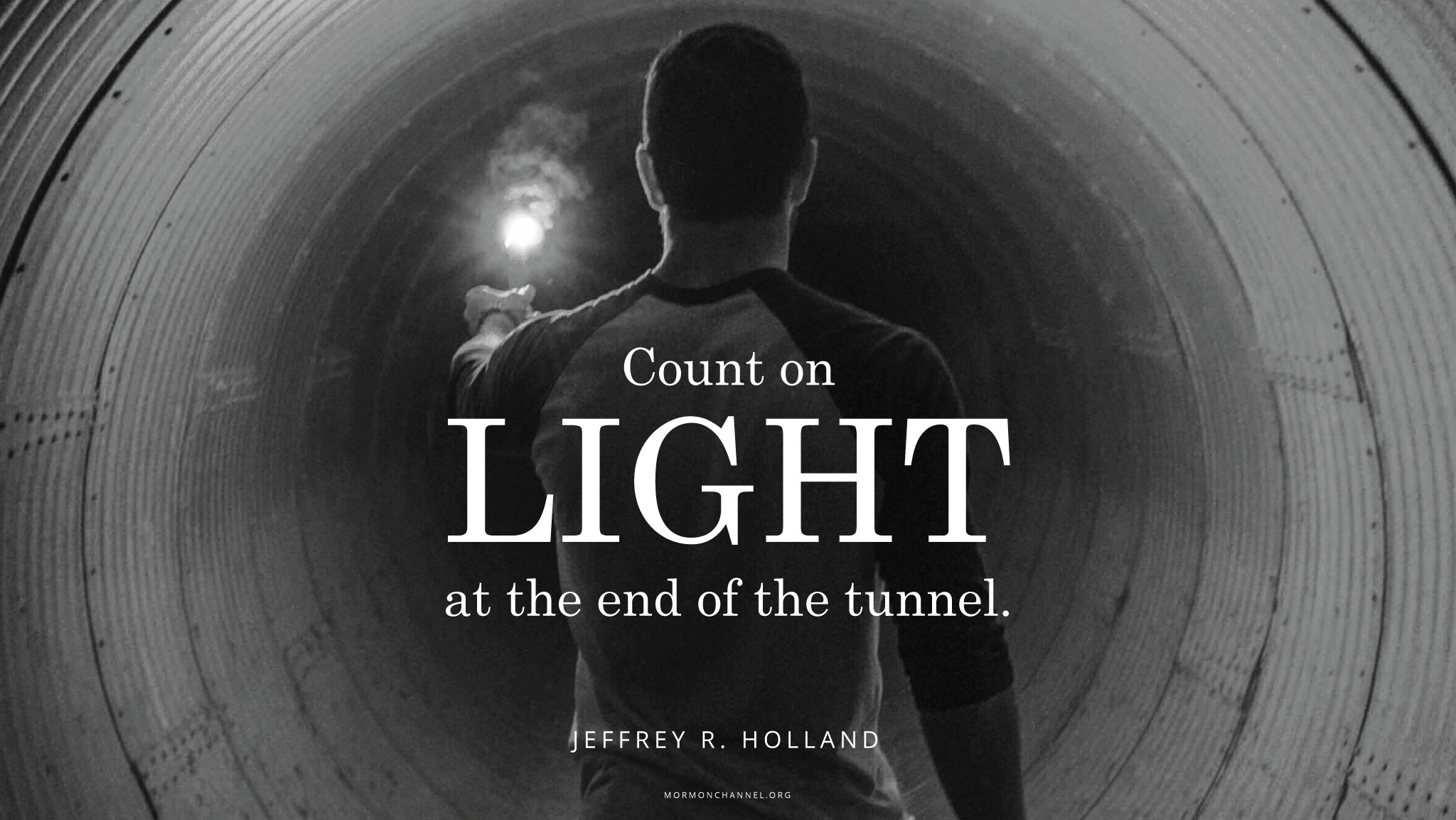 Daily Quote Light At The End Of The Tunnel Mormon Channel