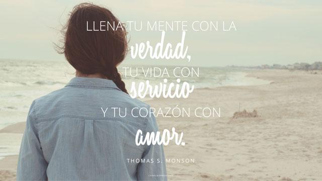 Frase Del Dia Llena Tu Mente De Verdad Fe Y Amor Canal Mormon