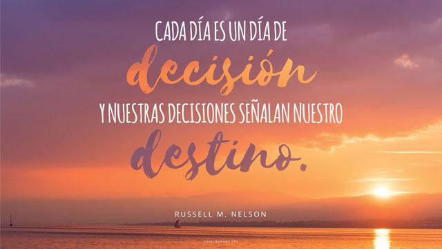 Frase Del Día Cada Día Es Un Día De Decisión Inspiración