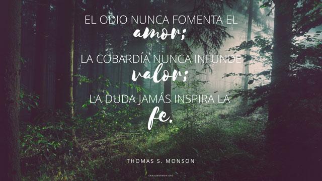 Frase Del Dia El Odio No Fomenta Amor Canal Mormon