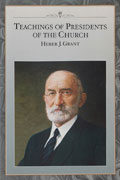 Teachings of the Presidents of the Church Huber J Grant manual cover