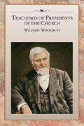 Omslaget till Kyrkans presidenters lärdomar: Wilford Woodruff