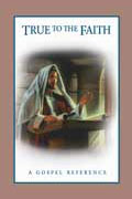 True to the Faith: A Gospel Reference book cover thumbnail