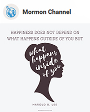 Happiness does not depend on what happens outside of you but what happens inside of you. —Harold B. Lee