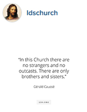 In this Church there are no strangers and no outcasts. There are only brothers and sisters.