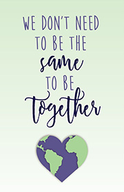 We don't need to be the same to be together.