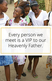 Every person we meet is a VIP to our Heavenly Father. —Dieter F. Uchtdorf