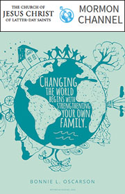 Changing the world begins with strengthening your own family. —Bonnie L. Oscarson